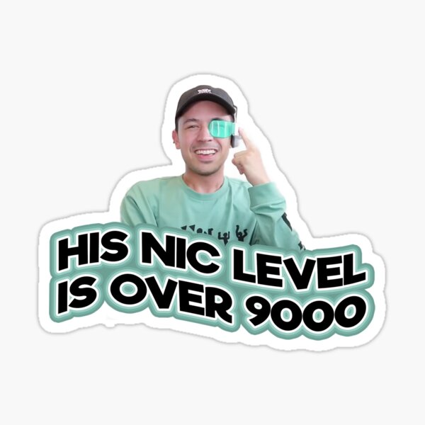 HIS NIC LEVEL IS OVER 9000 (TMG PACK 2) Sticker