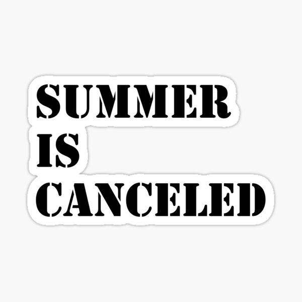 Summer is Canceled Sticker
