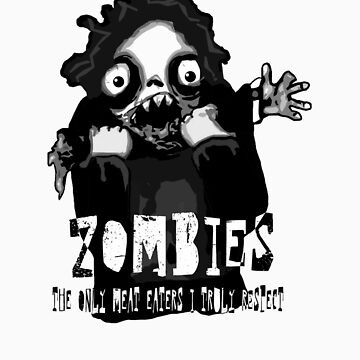 Zombies - The only Meat Eaters I truly Respect by lenastahl