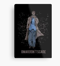 Omar Don't Scare Metal Print
