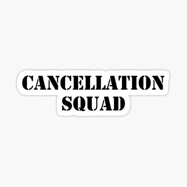 Cancellation Squad Sticker