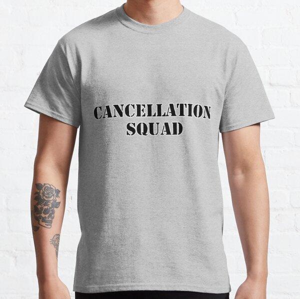 Cancellation Squad Classic T-Shirt