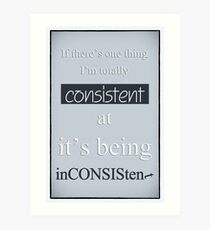 Humorous Poster - Consistently Inconsistent - Blue Art Print