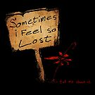 Sometimes I Feel So Lost ... Greeting Card by shady-pixel