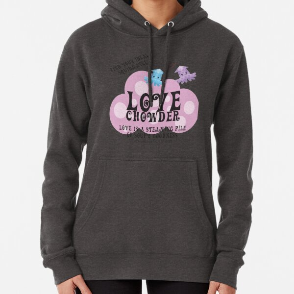 Love Chowder Pullover Hoodie