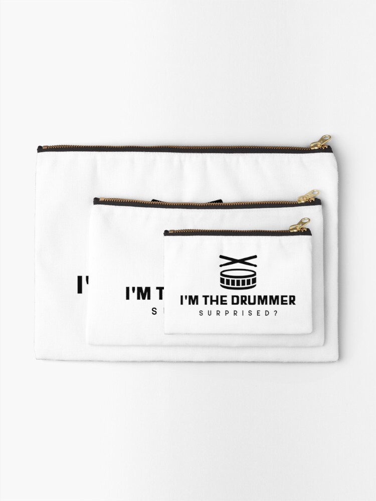 """Alternate view of """"I'm the Drummer, Surprised?"""" Design Zipper Pouch"""