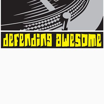 Defending Awesome - Turntable by DefendAwesome