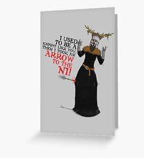 Arrow To The Ni!! Greeting Card