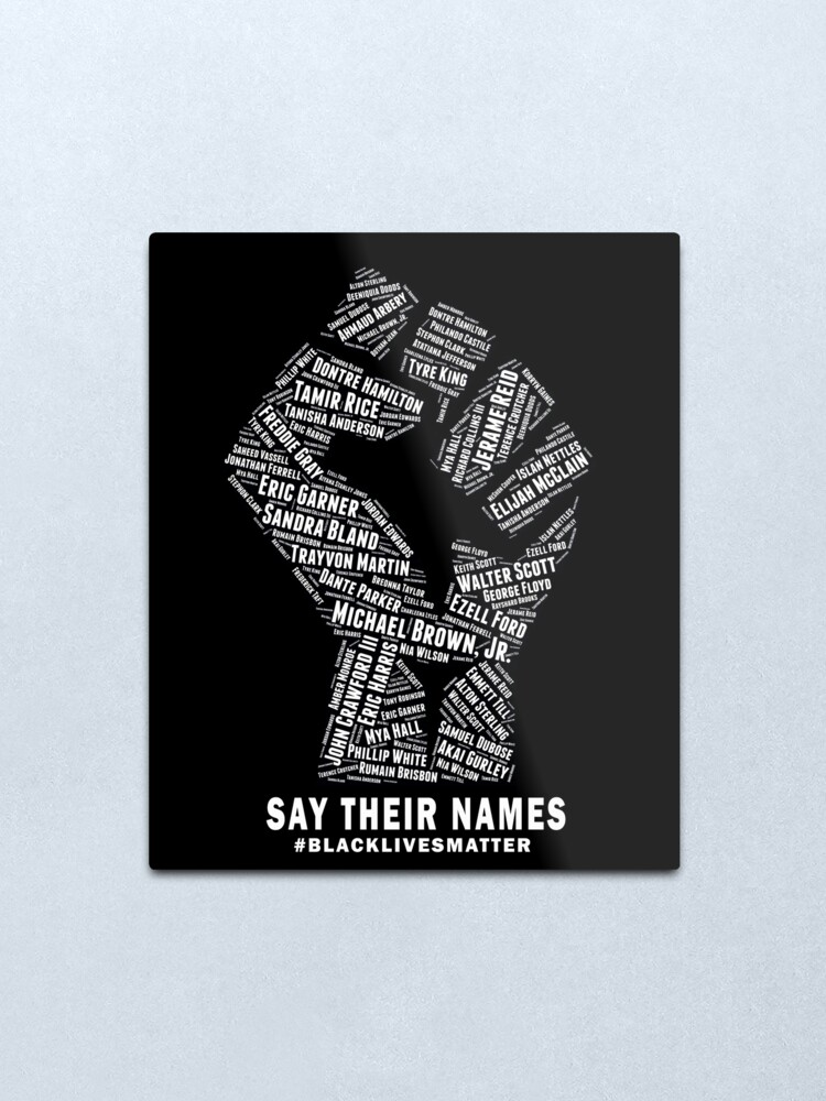 Alternate view of Black Lives Matter: Say Their Names Metal Print