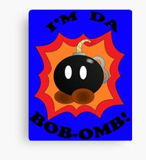 """I'm Da Bob-omb!"" Canvas Print"