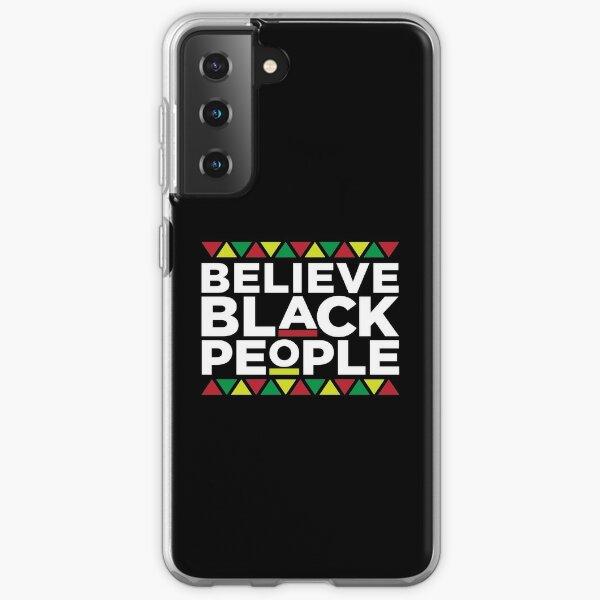 Believe Black People, African American, Black Lives Matter, Black Pride Samsung Galaxy Soft Case