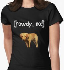 Rowdy no! Women's Fitted T-Shirt