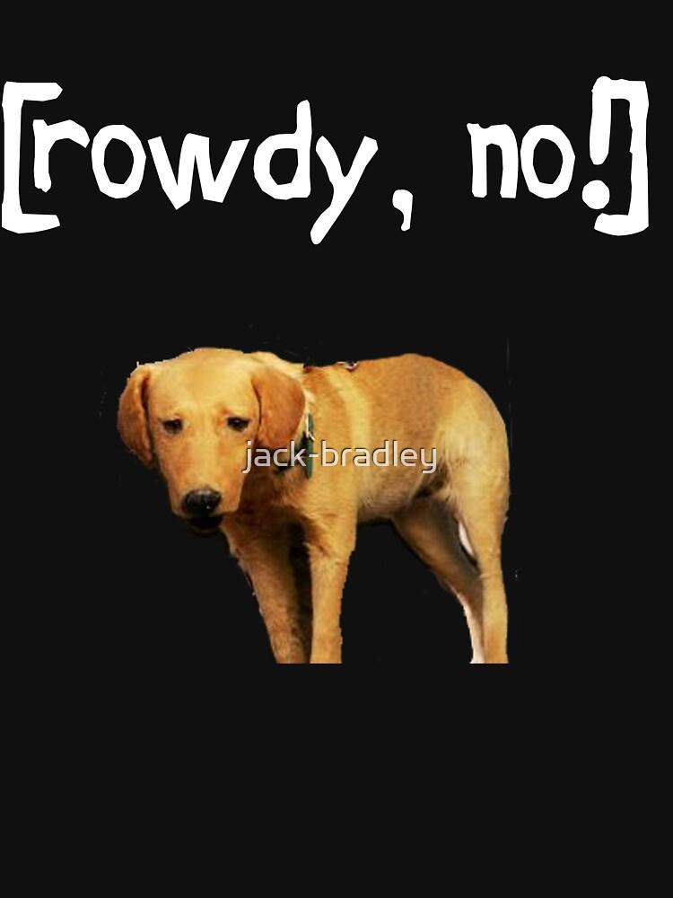 Rowdy no! | Unisex T-Shirt