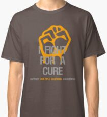 I Fight Multiple Sclerosis Awareness - Cure Classic T-Shirt