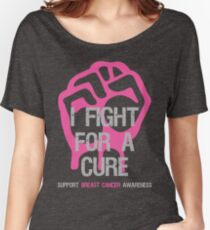 Breast Cancer Awareness I Fight For Cure Women's Relaxed Fit T-Shirt
