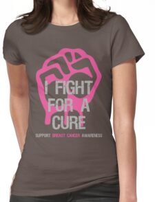Breast Cancer Awareness I Fight For Cure Womens Fitted T-Shirt