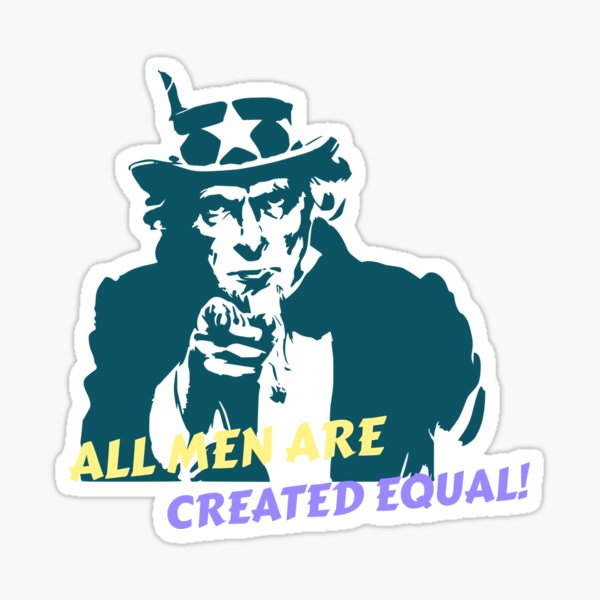 All Men Are Created Equal Sticker