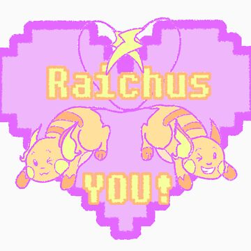 Raichus You! by museshake