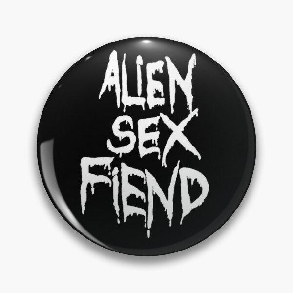 Alien Sex Fiend Pin