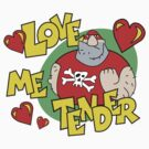 """Valentine's Day """"Love Me Tender"""" Funny by FunnyT-Shirts"""