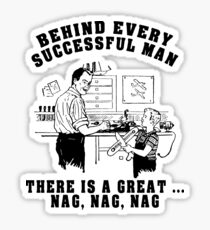 """Funny """"Behind Every Successful Man ..."""" Sticker"""