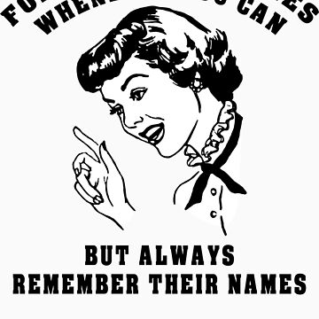 """Funny Women's """"Alway Forgive Your Enemies"""" by FunnyT-Shirts"""