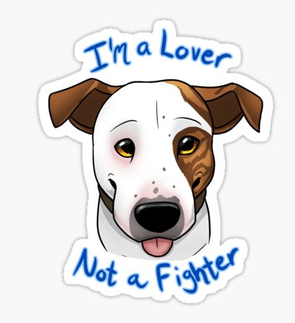 I'm a Lover, Not a Fighter Sticker