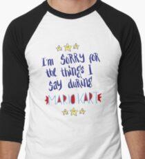 I'm Sorry For The Things, Mario Kart T-Shirt