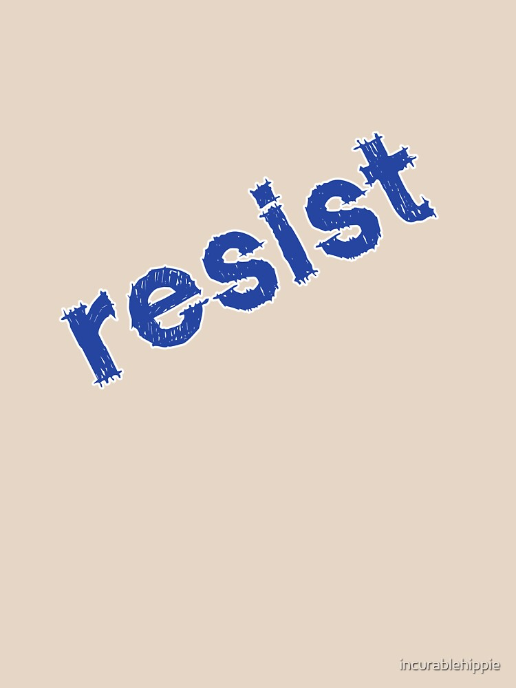 Resist by incurablehippie