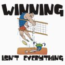 "Very Funny Volleyball ""Winning Isn't Everything"" by SportsT-Shirts"
