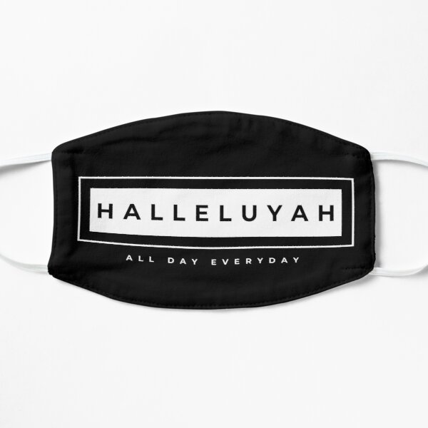 Halleluyah All Day everyday black and white Flat Mask
