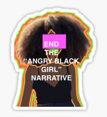 """End the """"angry black girl"""" narrative pt.1 Sticker"""