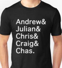 Andrew&Julian&Chris&Craig&Chas Unisex T-Shirt