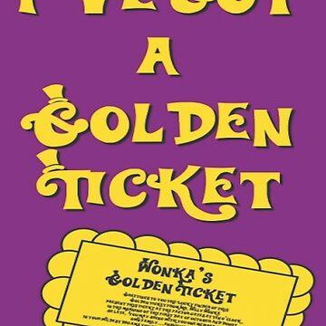 I've Got A Golden Ticket by lilu1012