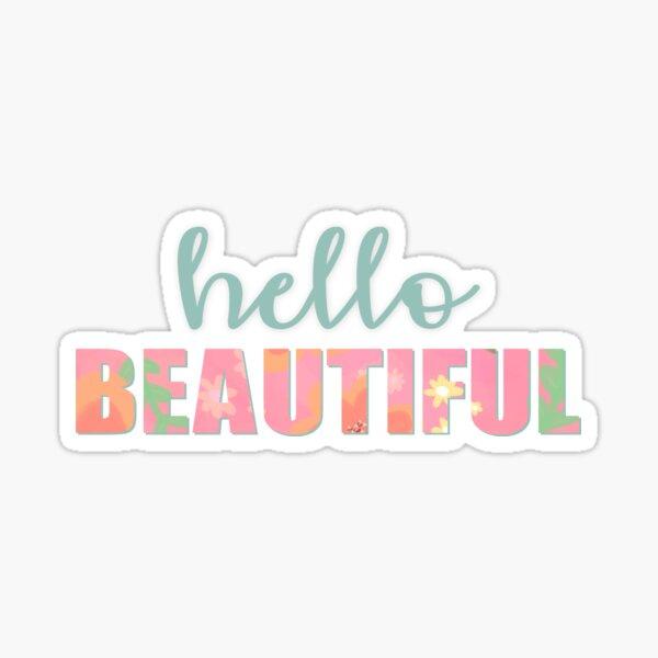 Hello Beautiful Sticker