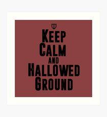 Keep Calm and Hallowed Ground Art Print