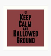 Keep Calm and Hallowed Ground Art Print