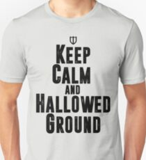 Keep Calm and Hallowed Ground T-Shirt