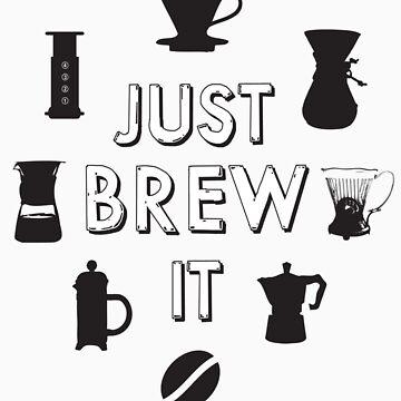 Just Brew It by oskardahlbom