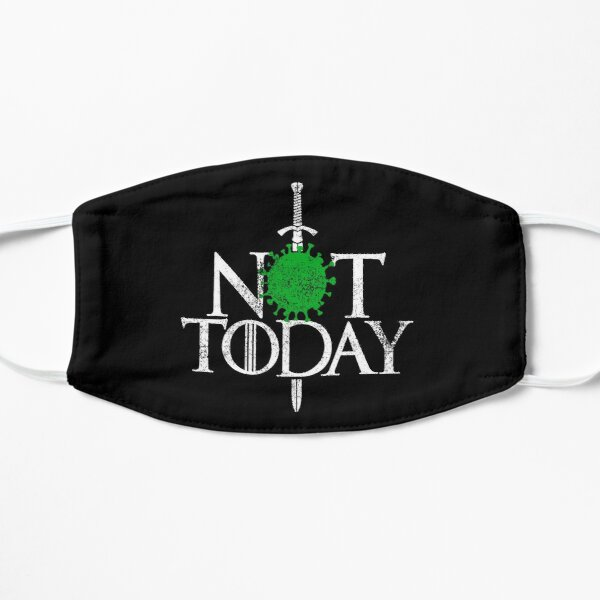 Not Today Corona Virus Got Fans Mask