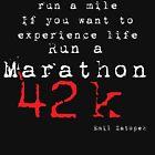 Run a Marathon 42K White type  by Mark Maloney