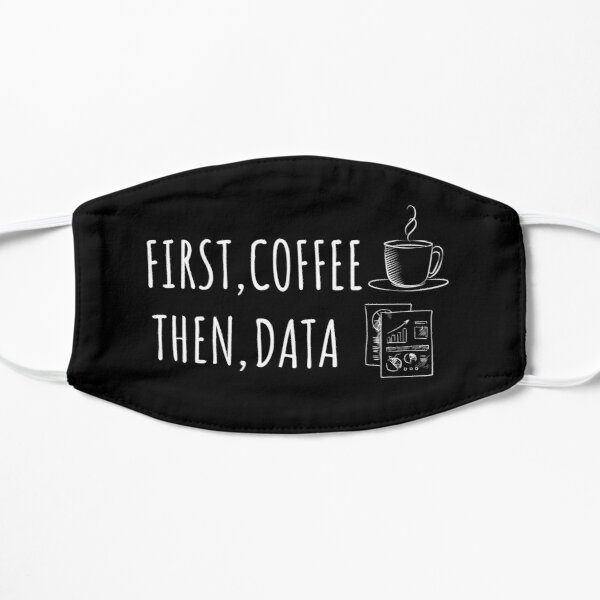 First Coffee Then Data ABA Behavior Analysis  Mask