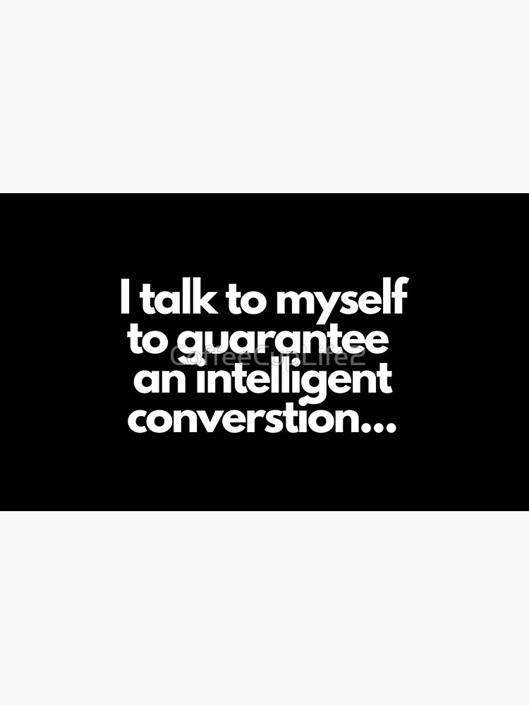 TheCoffeeCupLife: I Talk To Myself by CoffeeCupLife2