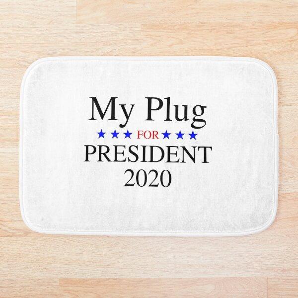 My Plug for President 2020 Bath Mat