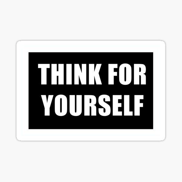 Piensa por ti mismo Pegatina