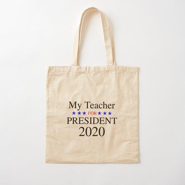 My Teacher for President 2020 Cotton Tote Bag