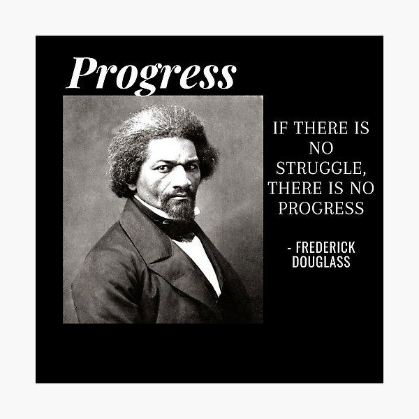 Frederick Douglass Progress Black History Quote Photographic Print