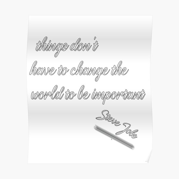 Steve Jobs - Change the world, things important Poster