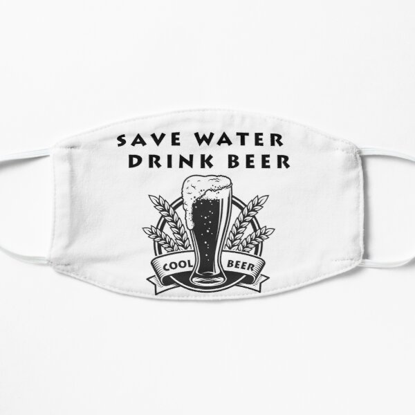 Save Water Drink beer Mascarilla