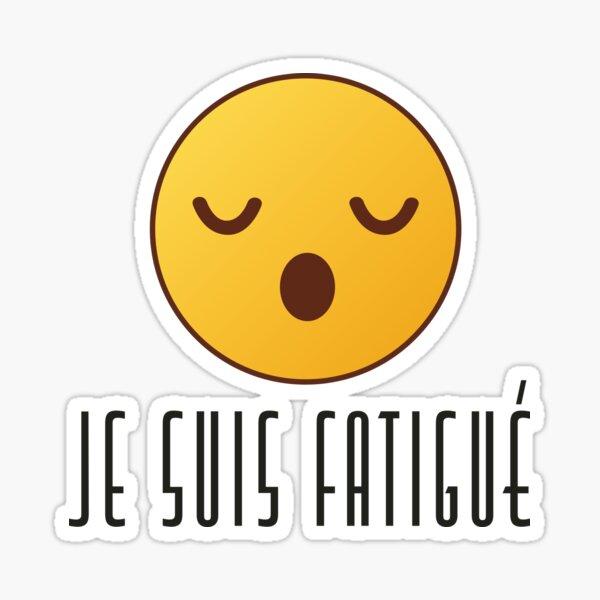 Je Suis Fatigué - Masculine Sticker